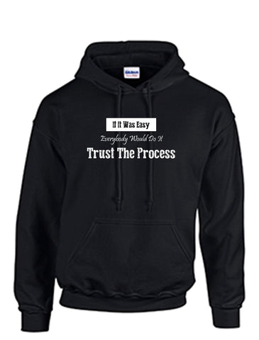 Series 3 If It Was Easy Everybody Would Do It Trust The Process Hoodie