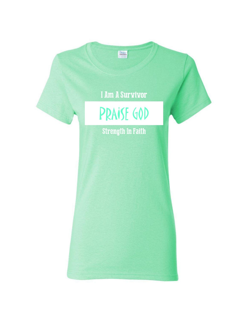 Series 3 I Am A Survivor PRAISE GOD Strength In Faith Ladies Crew T-Shirt