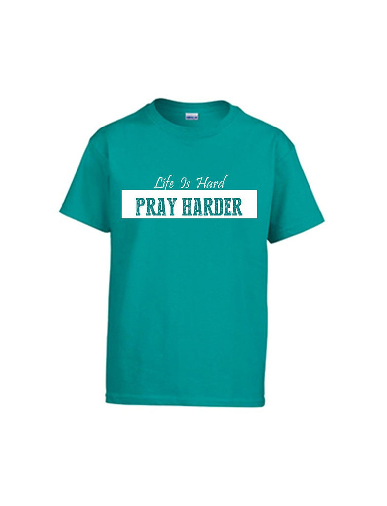 Series 3 Life Is Hard PRAY HARDER Youth T-Shirt