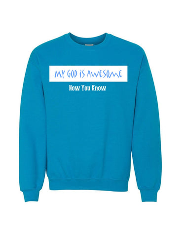 Series 3 My GOD Is Awesome Now You Know Sweatshirt