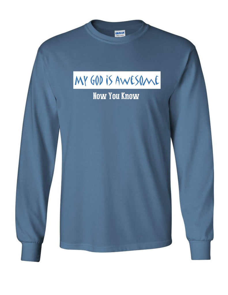 Series 3 My GOD is Awesome Now You Know Mens Long Sleeve Tee