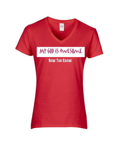 Series 3  My GOD Is Awesome Now You Know Ladies V-Neck T-Shirt