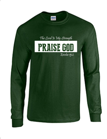 Series 3 The Lord Is My Strength PRAISE GOD Mens Long Sleeve Tee