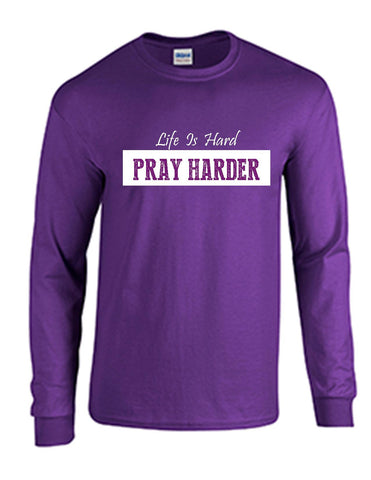Series 3 Life Is Hard PRAY HARDER Mens Long Sleeve Tee