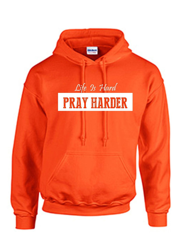 Series 3 Life is Hard PRAY HARDER Hoodie