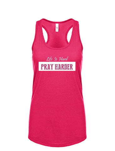 Series 3 Life Is Hard PRAY HARDER Ladies Tank