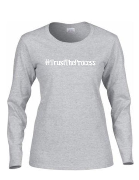 Series 1 #Trust The Process Ladies Long Sleeve Tee
