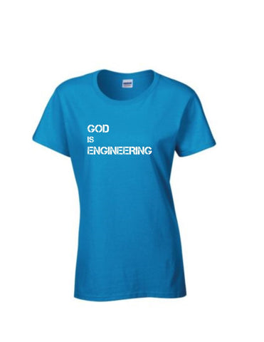Series 2 GOD is ENGINEERING Ladies Crew T-Shirt