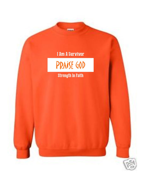 Series 3 I Am A Survivor PRAISE GOD Strength In Faith Sweatshirt