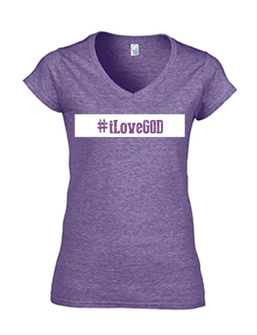 Series 3  #iLove GOD Ladies V-Neck T-Shirt