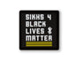 Sikhs 4 Black Lives Matter Pin *NEW*