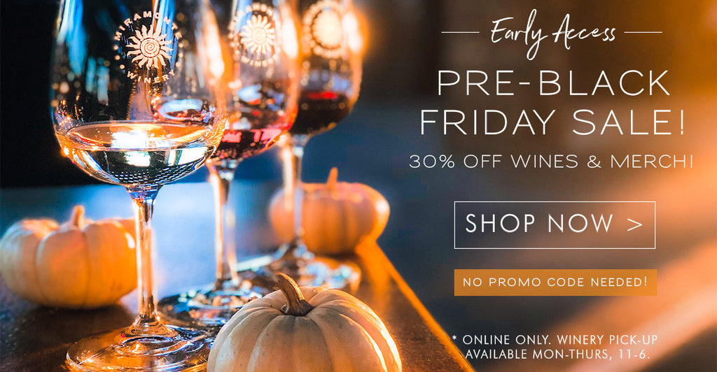 8a549c5a6f8 PRE-BLACK FRIDAY! ** ... sale starts NOW! – Miramonte Winery