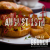 Viva La Brunch //  Sunday, August 19th