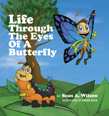 Life through The Eyes of a Butterfly