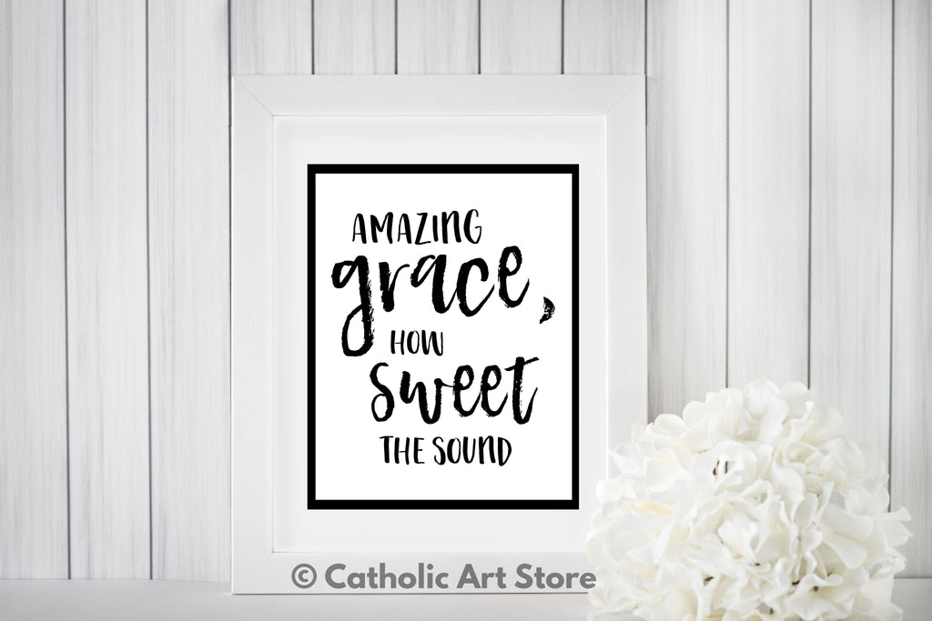Amazing Grace How Sweet the Sound - Catholic Printable - Inspirational Church Music