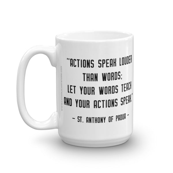 """Actions speak louder than words"" Saint Anthony of Padua Quote Mug - www.catholicartstore.com"