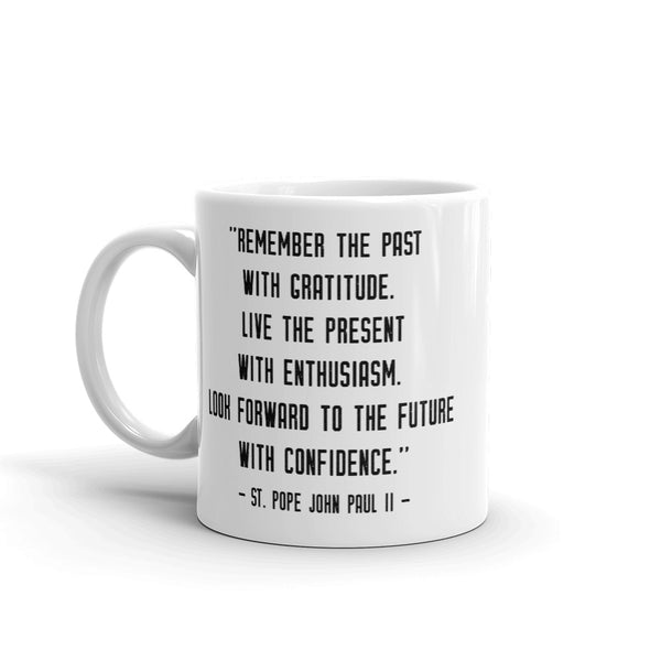 "St. Pope John Paul II Mug – ""Remember the past with gratitude"" - Catholic Pope Quote - Nun Priest Gift - RCIA Confirmation Graduation"
