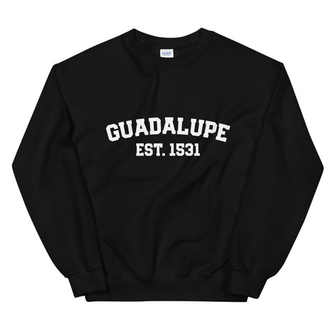 GUADALUPE Est. 1531 Sweatshirt - Catholic Our Lady Apparel - Priest Nun Deacon Chaplain Lector Altar Server Gift - Catholic Mom Gift