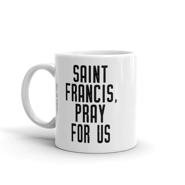 St. Francis Xavier Pray for Us Mug - Patron Saint of Missionaries - Catholic Jesuit Missionary Gift – Society of Jesus Priest Nun RCIA Confirmation Graduation Baptism