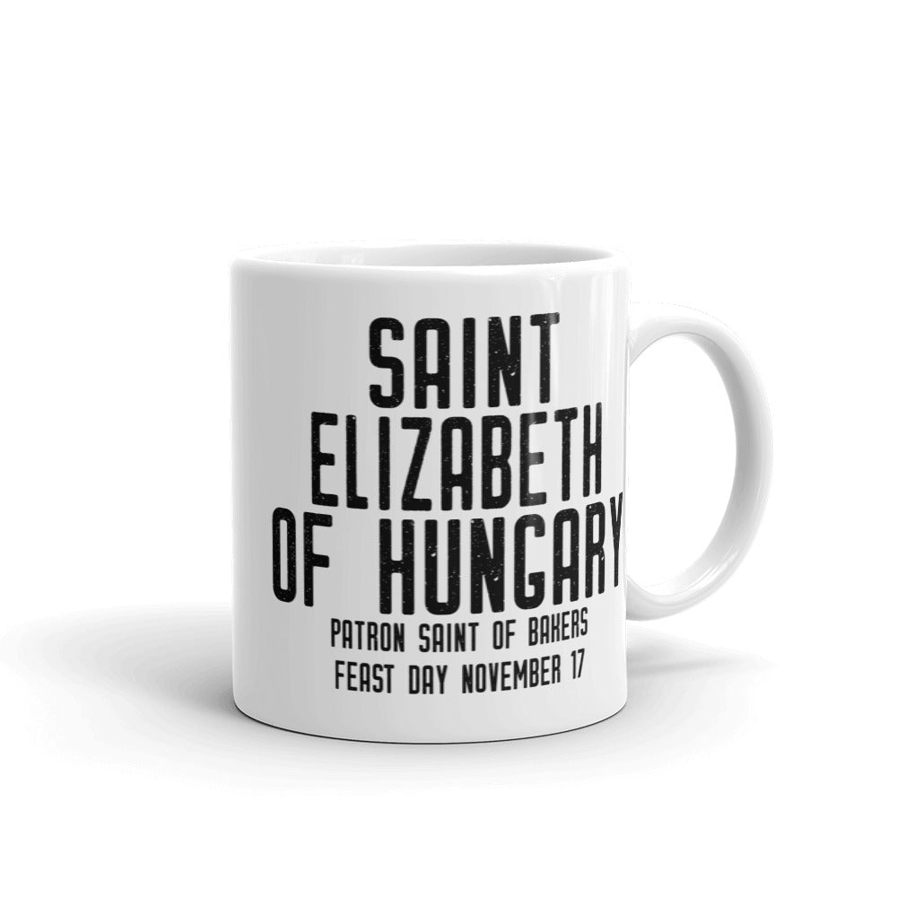 St. Elizabeth of Hungary Pray for Us Mug - Patron Saint of Bakers - Catholic Baking Gift – Nun Sister Mom Aunt RCIA Confirmation Graduation Baptism