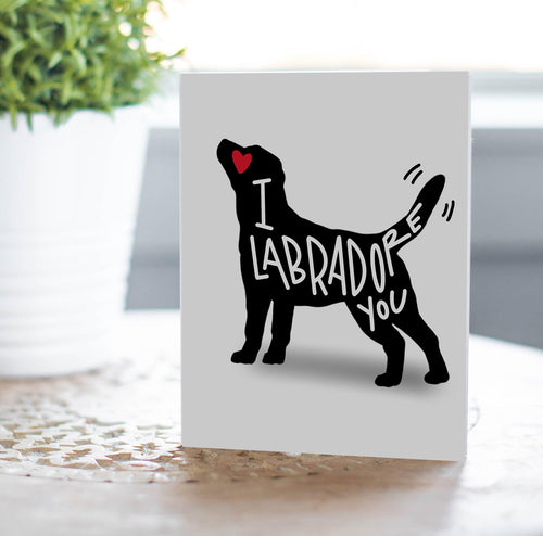 Labradore You Valentine - Love/Galentines