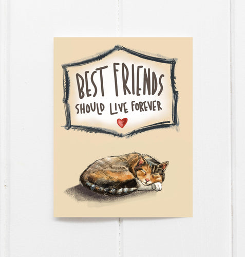 Best Friends Should Live Forever - Cat