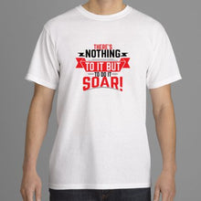 """There's Nothing To It But To Do It...Soar!"" Tee Shirts"