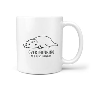 Overthinking and Also Hungry Mug
