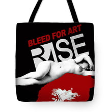 Rise Bleed For Art - Tote Bag