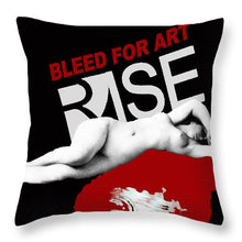 Rise Bleed For Art - Throw Pillow