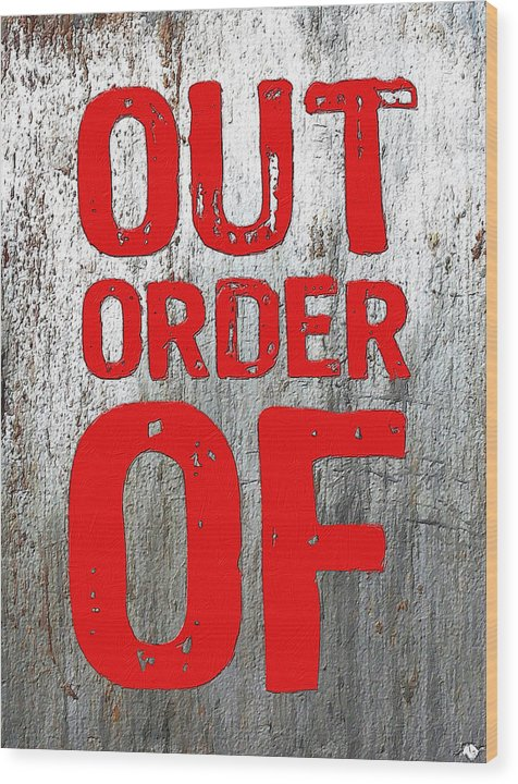 Out Of Order - Wood Print