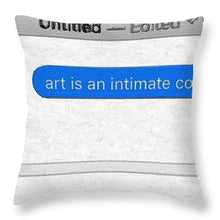 Rise Art Is An Intimate Conversation - Throw Pillow