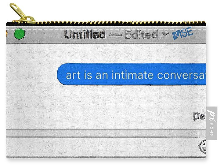 Rise Art Is An Intimate Conversation - Carry-All Pouch