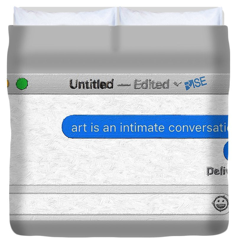 Rise Art Is An Intimate Conversation - Duvet Cover