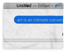 Rise Art Is An Intimate Conversation - Blanket
