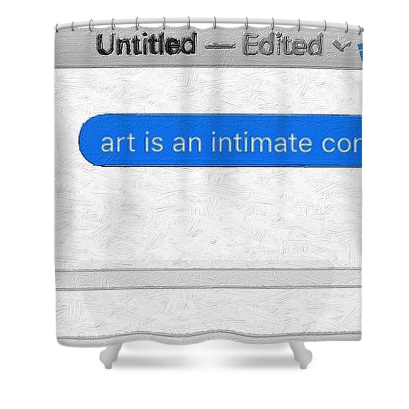 Rise Art Is An Intimate Conversation - Shower Curtain
