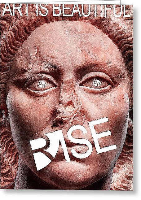 Rise Art Is Beautiful - Greeting Card
