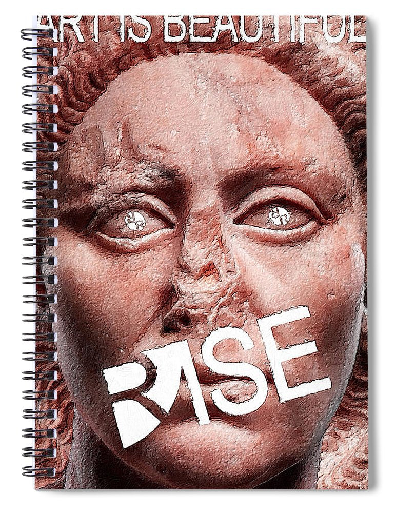 Rise Art Is Beautiful - Spiral Notebook
