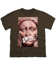 Rise Art Is Beautiful - Youth T-Shirt