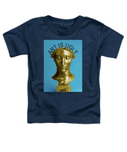 Rise Art Is Ugly - Toddler T-Shirt