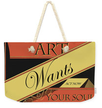 Rise Art Wants Your Soul - Weekender Tote Bag
