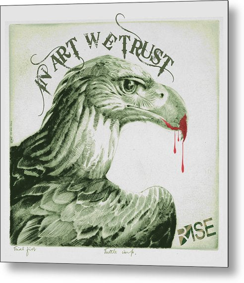 Rise In Art We Trust                                   - Metal Print