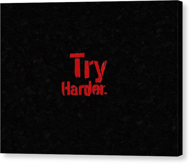 Rubino Try Harder - Canvas Print