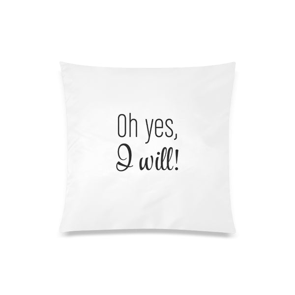 "20"" x 20"" Zippered Pillow Case  - Yes I Will"