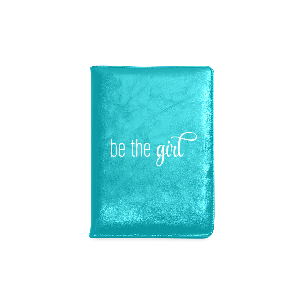 "Be The Girl Teal Notebook (5.5"" x 8.5"")"