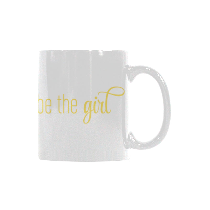 Be the Girl 11oz Gold Mug