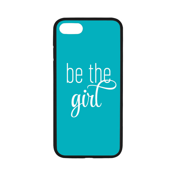 Be The Girl iPhone 7 Teal Case