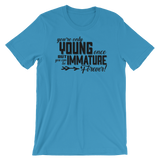 """You're Only Young Once But You Can Be Immature Forever!"" Short-Sleeve Typography Tee - Ravik Apparel"
