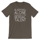 """Sleeping Alone Is A Waste Of My Sexual Talent"" Short-Sleeve Typography Tee - Ravik Apparel"