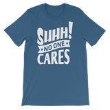 """Shhh! No One Cares"" Short-Sleeve Typography Tee - Ravik Apparel"